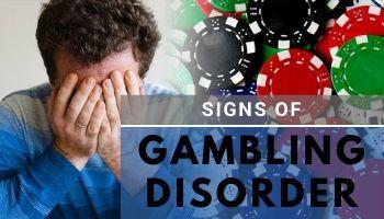 signs of gambling disorder